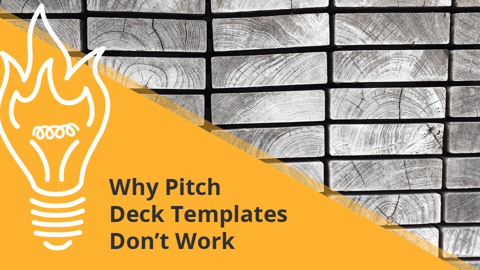 Why Pitch Deck Templates Don't Work