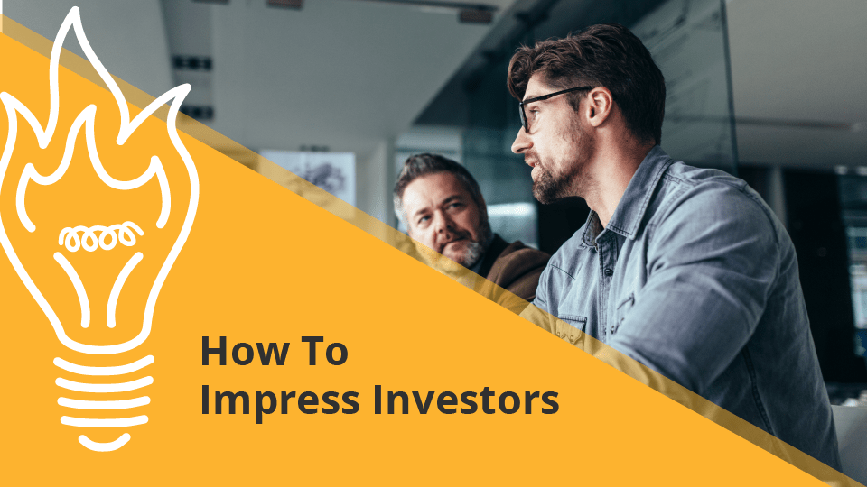 How To Impress Investors