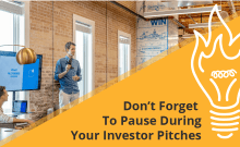Don't Forget To Pause During Your Investor Pitches