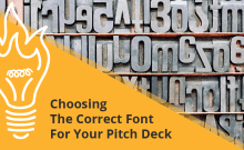 Choosing The Correct Font for Your Pitch Deck