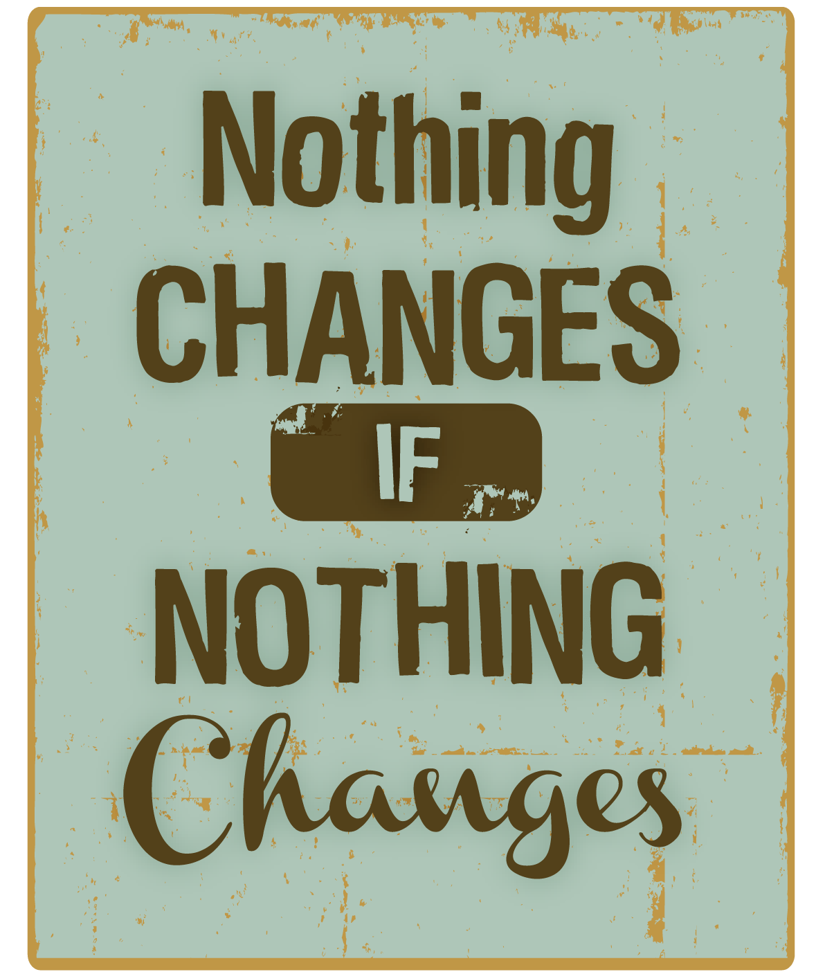 nothingchanges