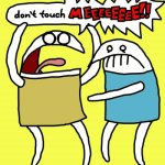 Don't Touch.