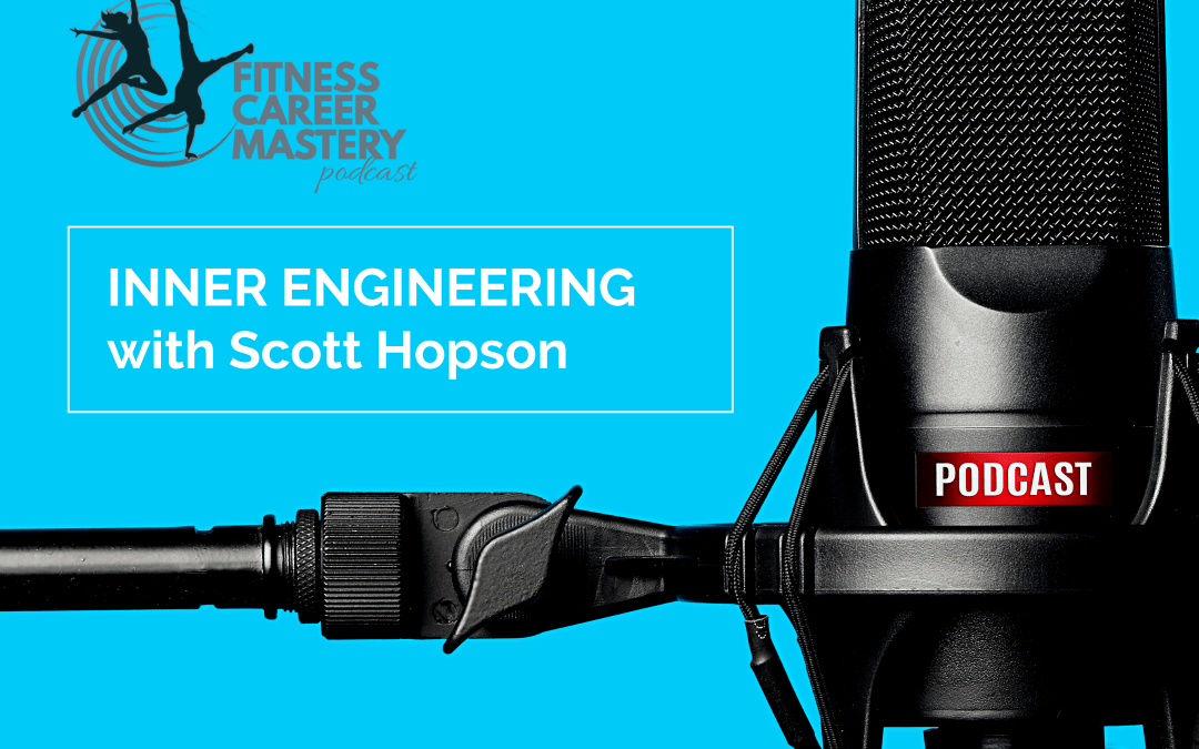 Inner Engineering with Scott Hopson