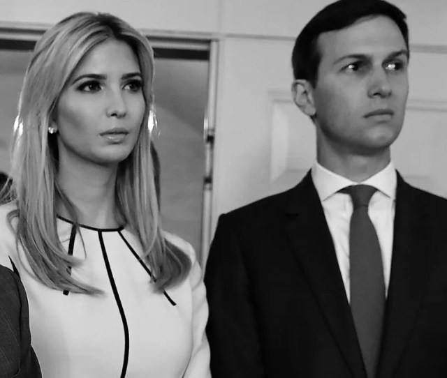 Ivanka Trump And Jared Kushner Are Trying To Stay In Their Lane Nowin An Attempt To Keep Their Positions In The West Wing