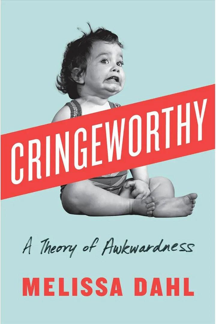 <em>Cringeworthy</em>, by Melissa Dahl