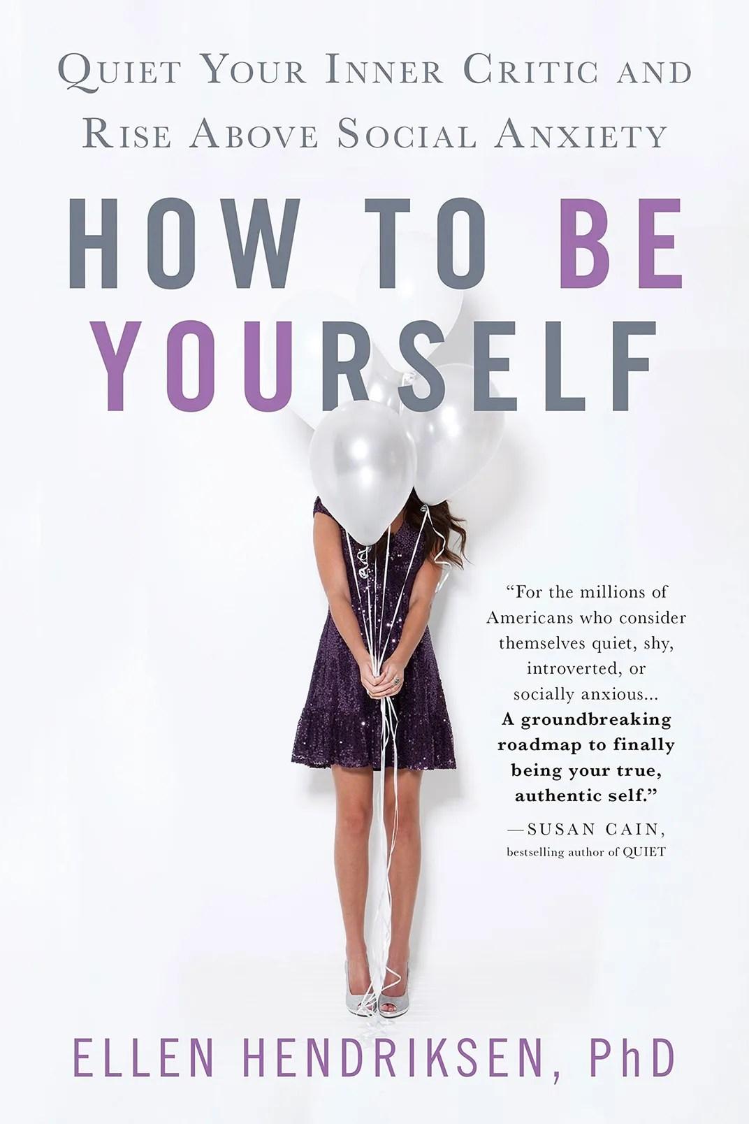<em>How to Be Yourself</em>, by Ellen Hendriksen