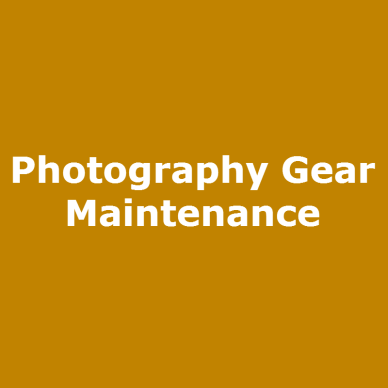 Photography Gear Maintenance