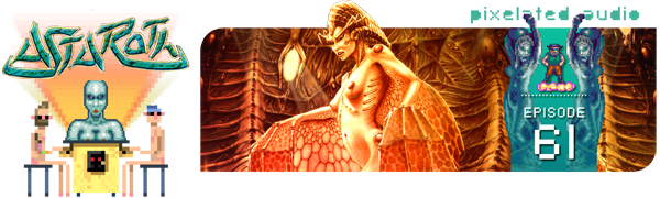 Pixelated Audio - Video Game Music podcast and Retro Gaming Astaroth The Angel of Death
