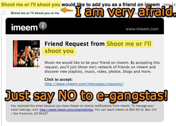 gmail-shoot-me-or-i_ll-shoot-you-would-like-to-add-you-as-a-friend-on-imeem-monamailgmailcom