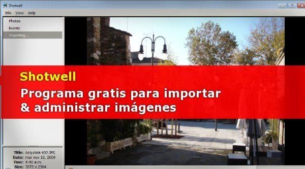 Shotwell - Programa gratis para importar, editar, organizar y publicar imágenes