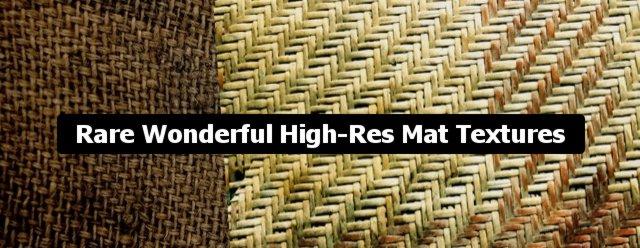 Rare Wonderful High-Res Mat Textures
