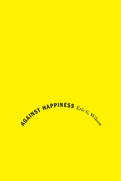 againsthappiness_book_cover_33