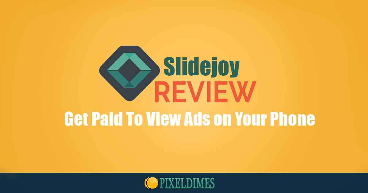 SlideJoy Review: Can You Earn Money From This App? | Pixel Dimes