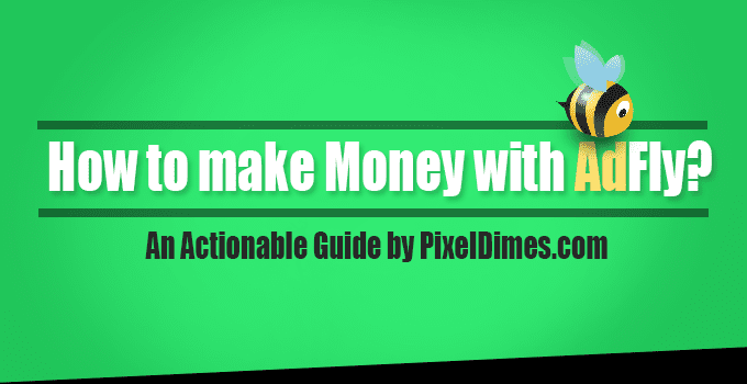 How To Make Money With AdFly in 2019? | Pixel Dimes