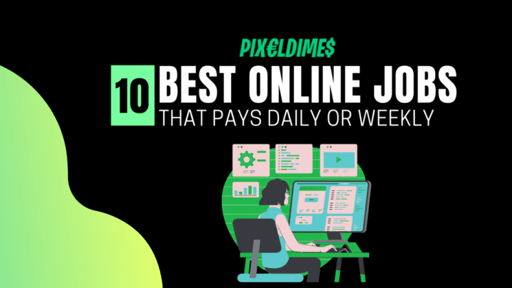 Best Online Jobs That Pays Daily or weekly