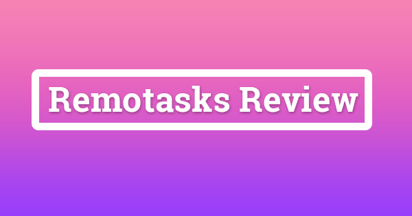 Remotasks Review 2019