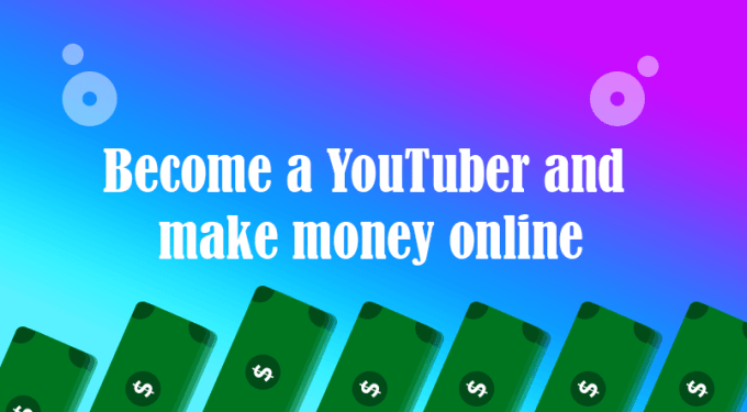 Make money online by uploading contents on YouTube