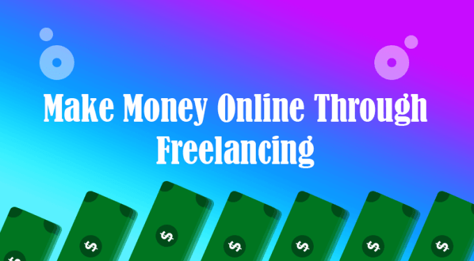 Make Money Online as a freelancer