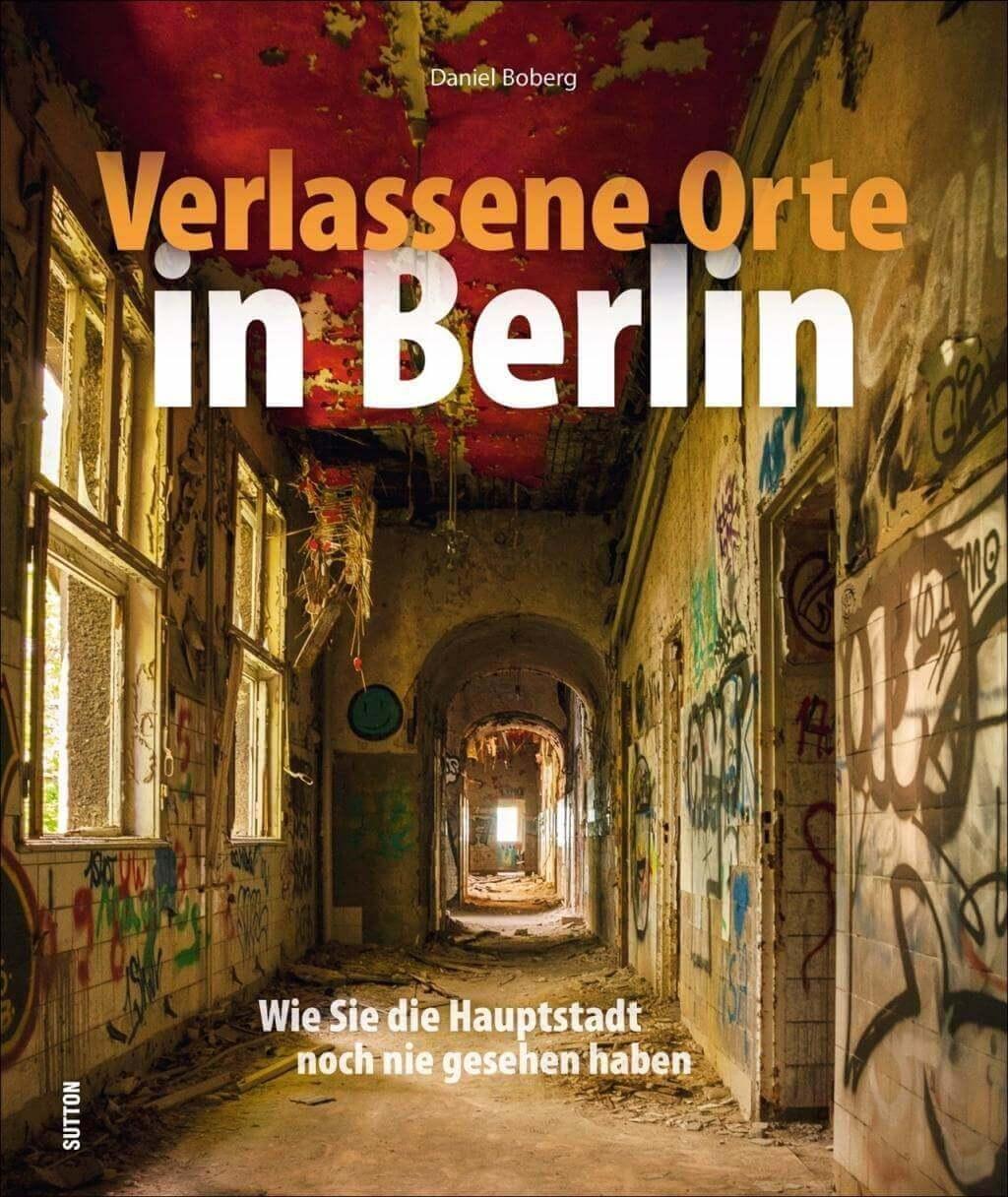 Verlassene Orte in Berlin