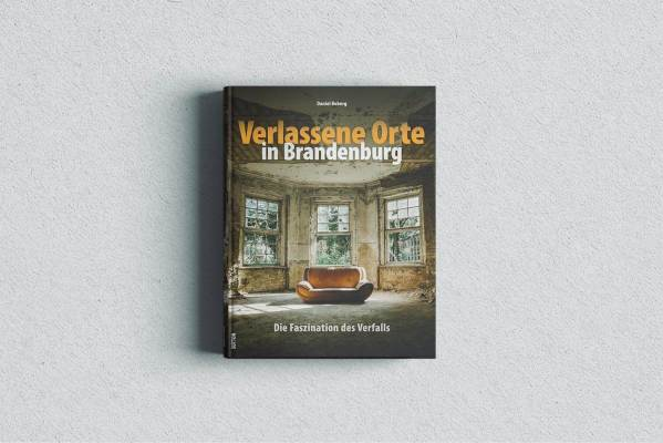 Verlassene Orte in Brandenburg
