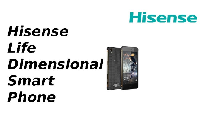 All you Need to Know About the Hisense Life Dimensional Smart Phone