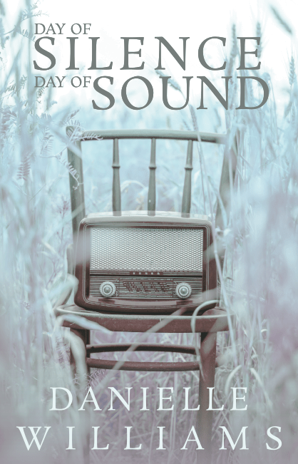 Cover for DAY OF SILENCE, DAY OF SOUND: An old-fashioned radio sits alone on a vintage chair in a blurry field of tall grasses, in hues ofwhite and icy blue.