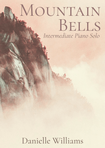 A stony mountain seen through a warm glowing haze. Text reads: Mountain Bells, Intermediate Piano Solo, by Danielle Williams