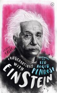 Conversations with Einstein: A Fictional Dialogue Based on Biographical Facts