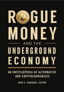 Rogue Money and the Underground Economy