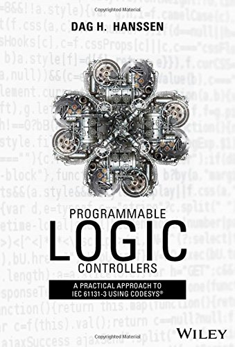 Programmable Logic Controllers: A Practical Approach to