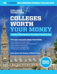 Colleges Worth Your Money: A Guide to What America's Top Schools Can Do for You