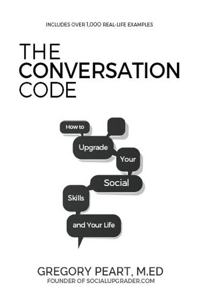 The Conversation Code: How to Upgrade Your Social Skills