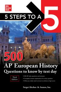 5 Steps to a 5: 500 AP European History Questions to Know by Test Day (5 Steps to a 5), 3rd Edition