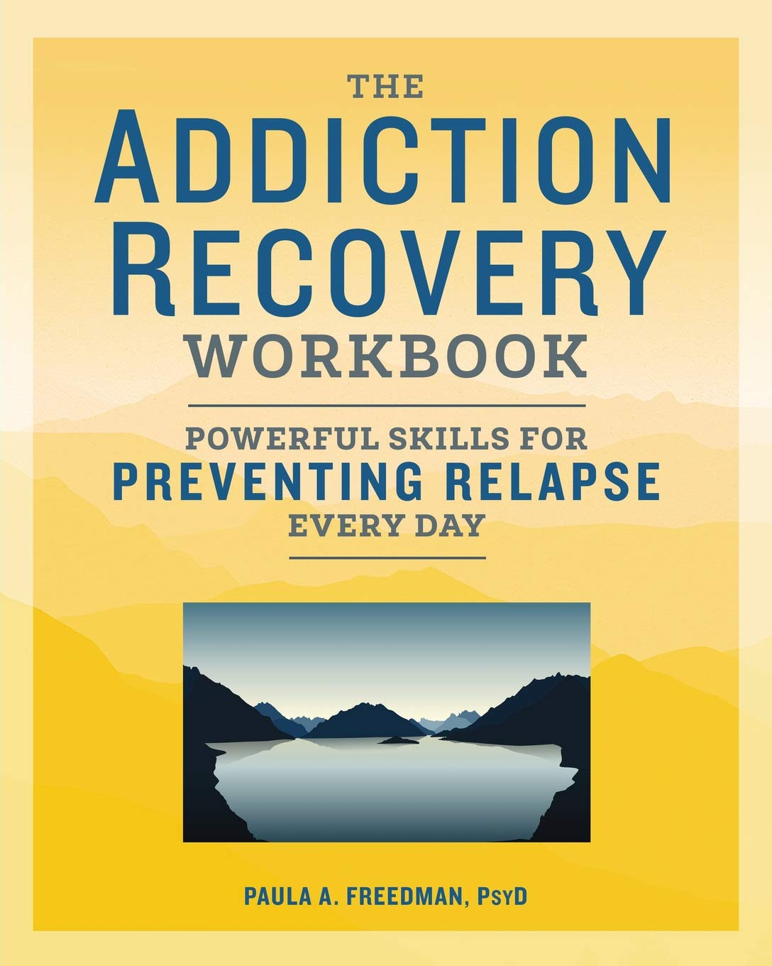 The Addiction Recovery Workbook Powerful Skills For