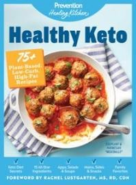Healthy Keto: 75+ Plant-Based, Low-Carb, High-Fat Recipes (Prevention Healing Kitchen)