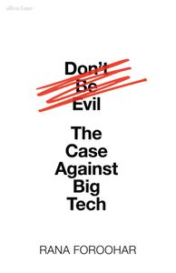 Don't Be Evil: The Case Against Big Tech, UK Edition