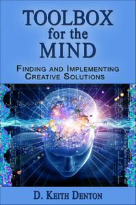 TOOLBOX FOR THE MIND: Finding and Implementing Creative Solutions