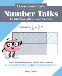Classroom-Ready Number Talks for Sixth, Seventh, and Eighth Grade Teachers