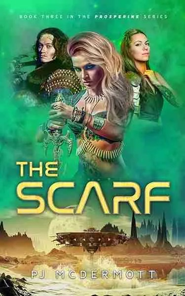 The Scarf: Book 3 in the Prosperine Series