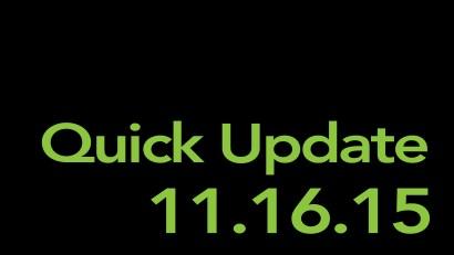 quick update 11/16/15