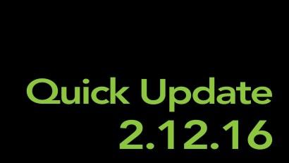 Quick Update 2/12/16