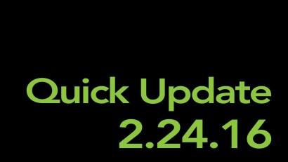 Quick Update 2/24/16