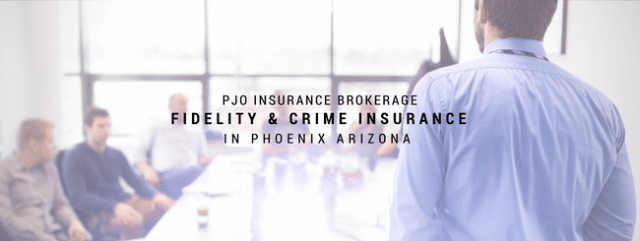 PJO Brokerage City of PHX Fidelity & Crime Insurance Services