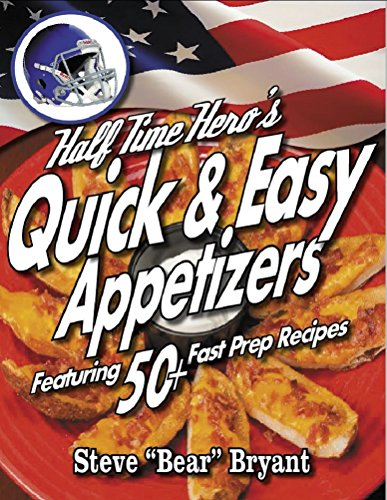 The HALFTIME HEROs 50+ RECIPE GUIDE To BACON APPETIZERS (The HALF TIME HERO Book 1)