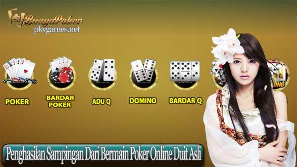 Penghasilan Sampingan Dari Bermain Poker Online Duit Asli