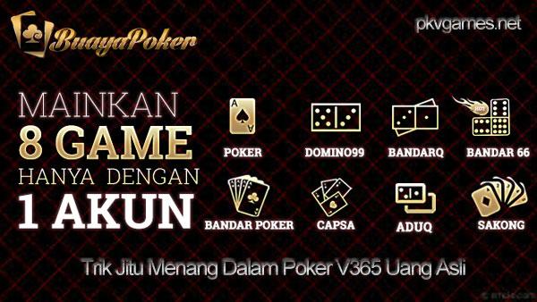 Trik Jitu Menang Dalam Poker V365 Uang Asli