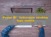 PowerBI_MatrixLoad_00