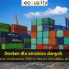 Docker dla amatora danych - Tworzenie środowiska (VM) w Azure i VirtualBox (skrypt)