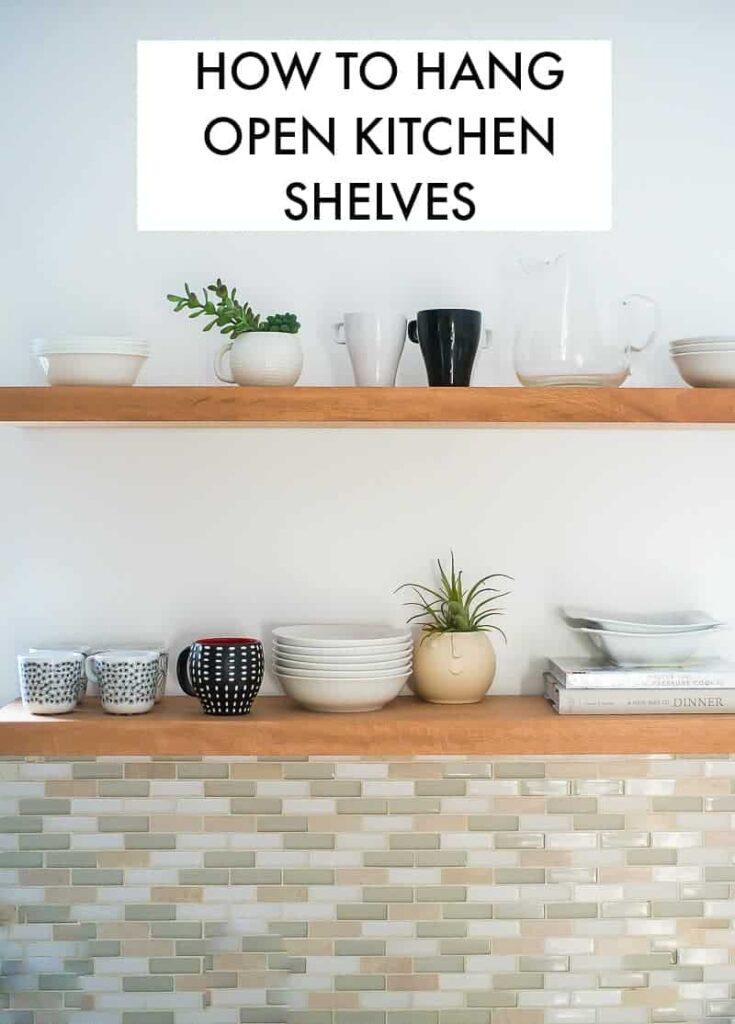 Learn how to hang open kitchen shelves  floating shelves