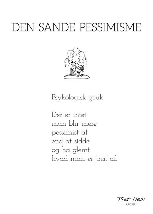 Piet Hein - Gruk - Den sande pessimisme